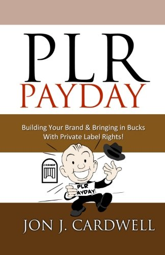 9781479307418: PLR Payday: Building Your Brand & Bringing in Bucks with Private Label Rights