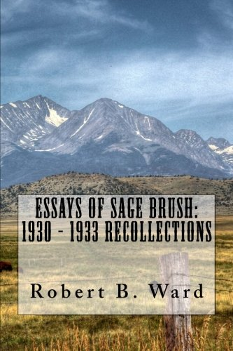 9781479308286: Essays of Sage Brush: 1930 - 1933 Recollections