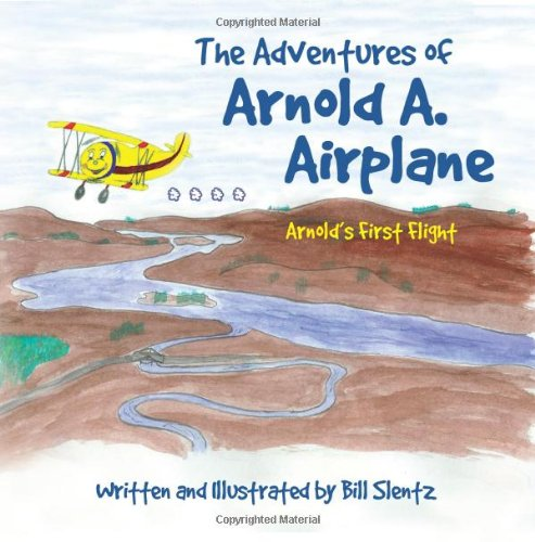 9781479308446: The Adventures of Arnold A. Airplane: Arnold's First Flight