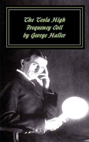 9781479308910: The Tesla High Frequency Coil: Its Construction And Uses