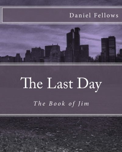 9781479309139: The Last Day: The Book of Jim (Volume 1)