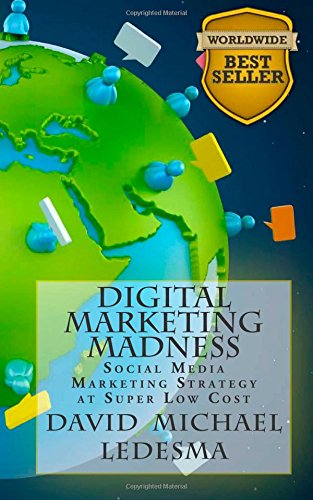 9781479309764: Digital Marketing Madness: Social Media Marketing Strategy at Super Low Cost