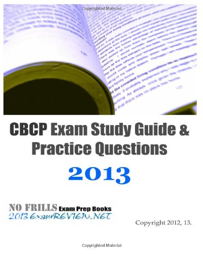 9781479310333: CBCP Exam Study Guide & Practice Questions 2013: With 200 practice questions