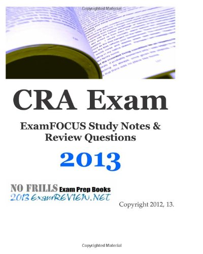 9781479310517: CRA Exam ExamFOCUS Study Notes & Review Questions 2013: Building your research administrator exam readiness