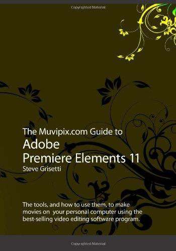 9781479311231: The Muvipix.com Guide to Adobe Premiere Elements 11
