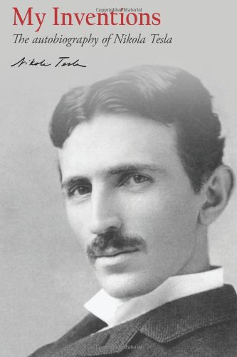 9781479311668: My Inventions: The autobiography of Nikola Tesla