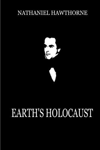 Earth s Holocaust (Paperback): Nathaniel Hawthorne