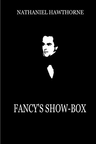 Fancy s Show-Box (Paperback): Nathaniel Hawthorne