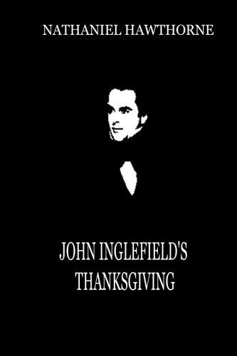 John Inglefield s Thanksgiving (Paperback): Nathaniel Hawthorne