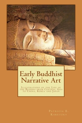 9781479313013: Early Buddhist Narrative Art: Illustrations of the Life of the Buddha from Central Asia to China, Korea and Japan.