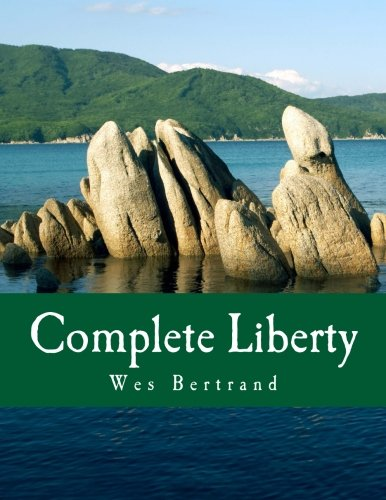 9781479314744: Complete Liberty (Large Print Edition): The Demise of the State and the Rise of Voluntary America