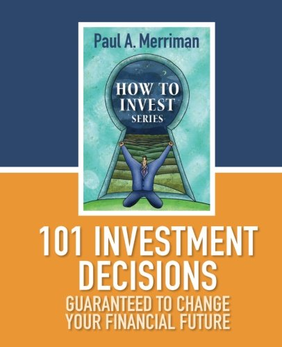 9781479315963: 101 Investment Decisions Guaranteed to Change  Your Financial Future
