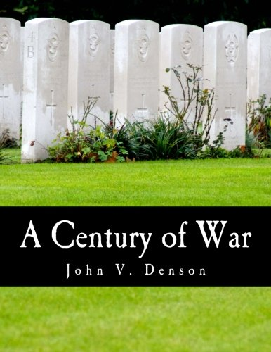9781479318070: A Century of War (Large Print Edition): Lincoln, Wilson, and Roosevelt