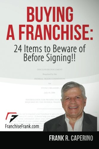 9781479319596: Buying a Franchise : 24 Items to Beware of Before Signing!!