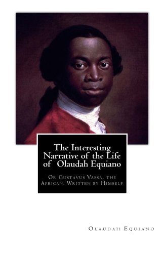 9781479319671: The Interesting Narrative of the Life of Olaudah Equiano: Or Gustavus Vassa, the African. Written by Himself (Volume 1)