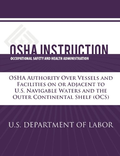 9781479320318: OSHA Instruction: OSHA Authority Over Vessels and Facilities on or Adjacent to U.S. Navigable Waters and the Outer Continental Shelf (OCS)