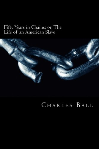 9781479321407: Fifty Years in Chains: or, The Life of an American Slave