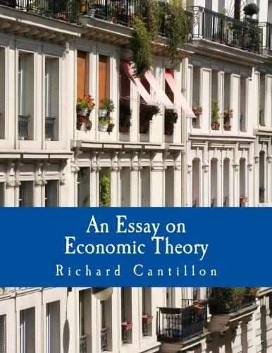 9781479321582: An Essay on Economic Theory (Large Print Edition): An English translation of the author's Essai sur la Nature du Commerce en Général