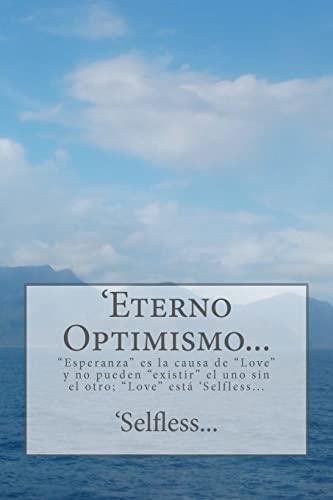 """Eterno Optimismo.: """"Esperanza"""" Es La Causa de: Selfless"""