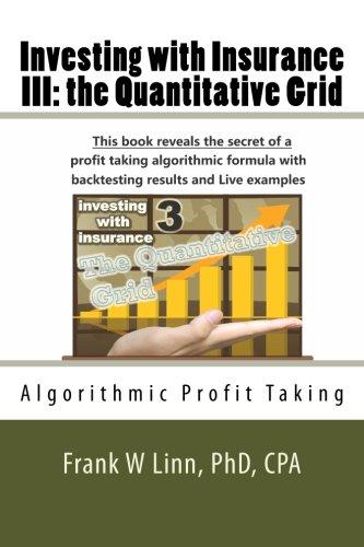 9781479322886: Investing with Insurance III: the Quantitative Grid: Algorithmic Profit Taking