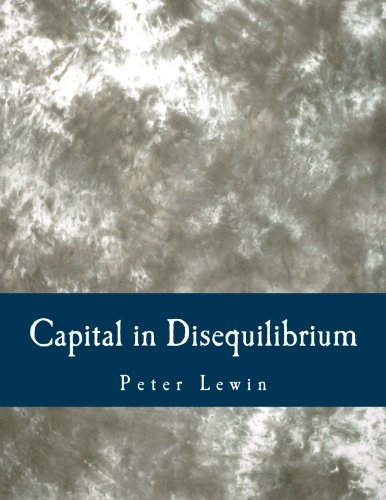 9781479323869: Capital in Disequilibrium (Large Print Edition): The Role of Capital in a Changing World