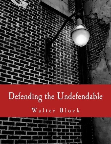 9781479323982: Defending the Undefendable: The Pimp, Prostitute, Scab, Slumlord, Libeler, Moneylender, and Other Scapegoats in the Rogue's Gallery of American Society