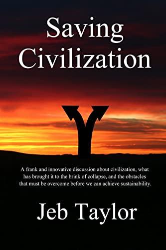 9781479324132: Saving Civilization: In Pursuit of Sustainability