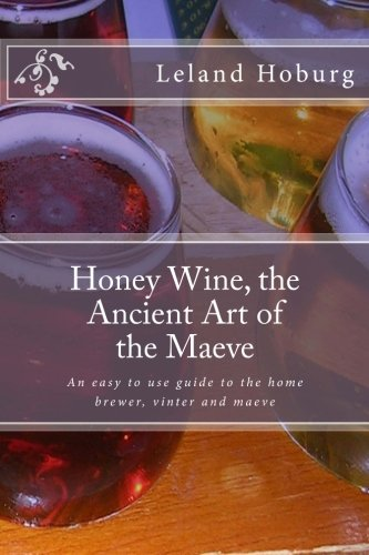 9781479325481: Honey Wine, the Ancient Art of the Maeve