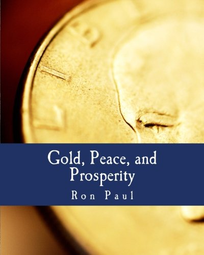 9781479326266: Gold, Peace, and Prosperity (Large Print Edition): The Birth of a New Currency