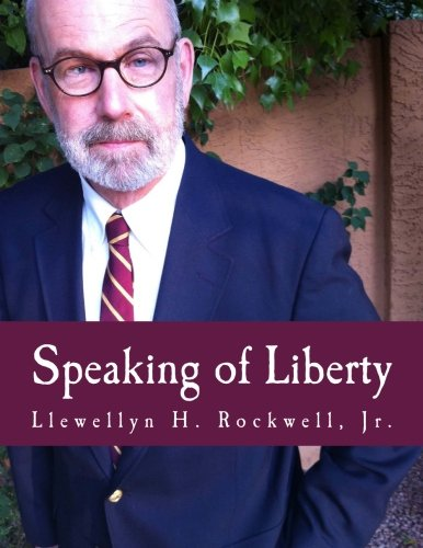 Speaking of Liberty (Large Print Edition): Rockwell Jr., Llewellyn H.