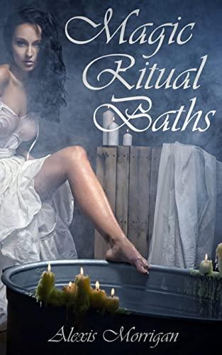 Magic Ritual Baths: Morrigan, Alexis