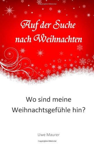 9781479328352: Auf der Suche nach Weihnachten: Wo sind meine Weihnachtsgef�hle hin?