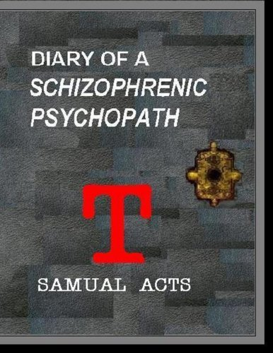 9781479329700: Diary of a Schizophrenic Psychopath