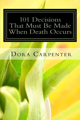 9781479330232: 101 Decisions That Must Be Made When Death Occurs