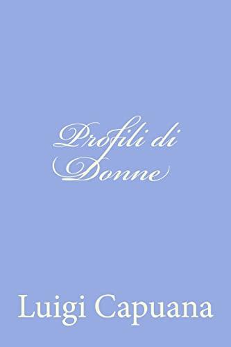 Profili di Donne (Italian Edition): Luigi Capuana