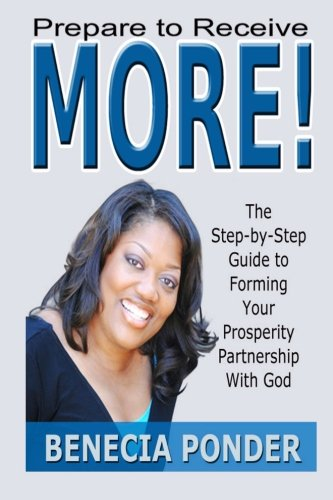 9781479331451: Prepare To Receive MORE! The Step-by-Step Guide to Forming Your Prosperity Partnership with God