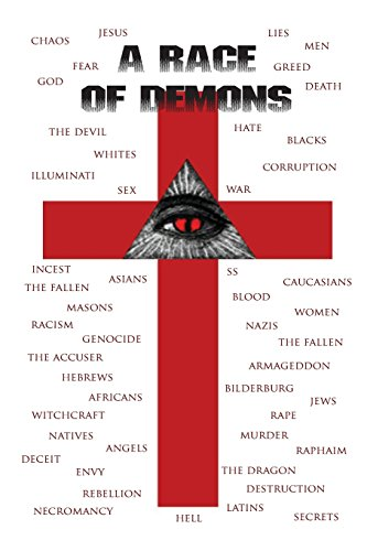9781479331710: A Race of Demons: A brief history of the unholy satanic alliance Lucifer and the White Male.