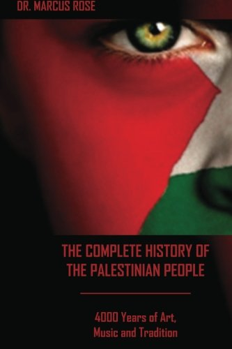 9781479332342: The Complete History of the Palestinian People: 4000 Years of Art, Literature and Tradition