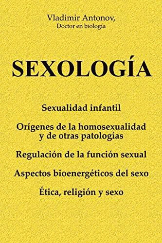 9781479335459: Sexología: Sexualidad infantil * Orígenes de la homosexualidad y de otras patologías * Regulación de la función sexual * Aspectos bioenergéticos del sexo * Ética, religión y sexo