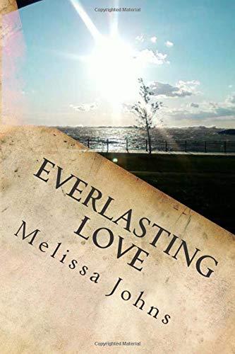 Everlasting Love (Volume 2): Johns, Melissa; Johns, Melissa M
