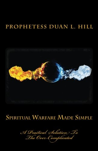 9781479336166: Spiritual Warfare Made Simple: A Practical Solution To The Over-Complicated
