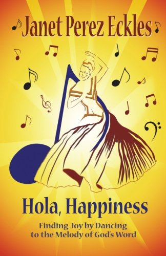 Hola Happiness: Finding Joy by Dancing to: Eckles, Janet Perez