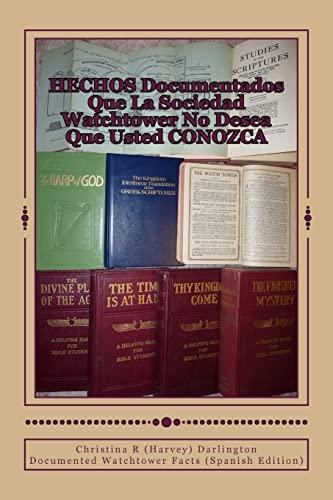 9781479338757: HECHOS Documentados Que La Sociedad Watchtower No Desea Que Usted CONOZCA: Documented Watchtower Facts (Spanish Edition)