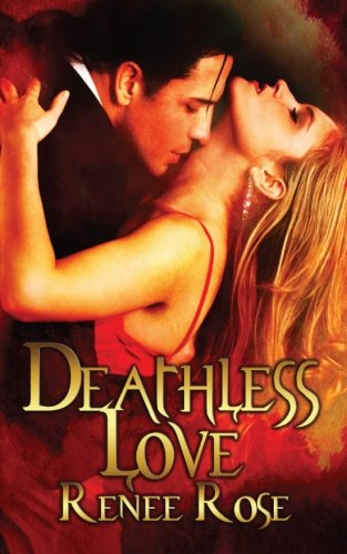 Deathless Love: Renee Rose