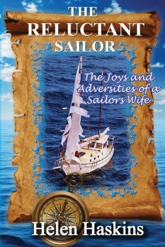 9781479340453: The Reluctant Sailor: The Joys and Adversities of a Sailors Wife