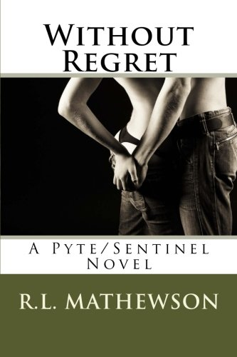 9781479342136: Without Regret: A Pyte/Sentinel Novel