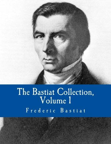 9781479343706: The Bastiat Collection, Volume 1 (Large Print Edition)