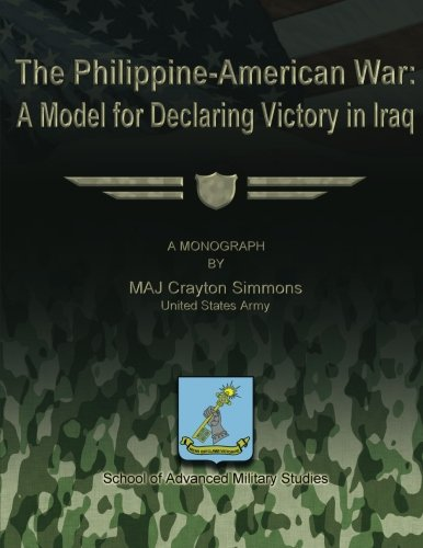 9781479344369: The Philippine-American War: A Model for Declaring Victory in Iraq