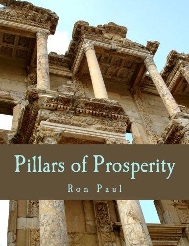 9781479344796: Pillars of Prosperity (Large Print Edition): Free Markets, Honest Money, Private Property