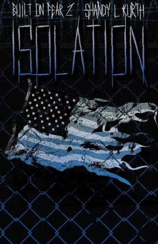 Isolation: Built on Fear 2: Kurth, Shandy L.